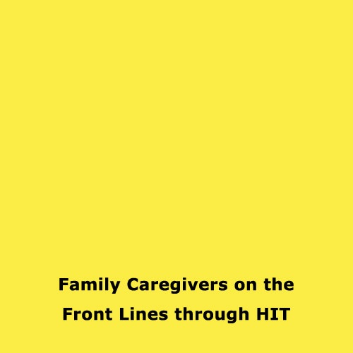 Family Caregivers on the Front Lines through HIT