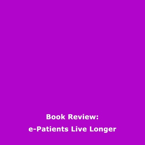 Book Review: e-Patients Live Longer